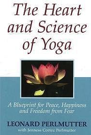 Heart and Science of Yoga, The - A Blueprint for Peace, Happiness and Freedom from FearPerlmutter, Leonard/Jenness Cortez Perlmutter - Product Image