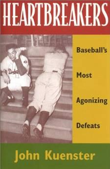 Heartbreakers: Baseball's Most Agonizing DefeatsKuenster, John - Product Image