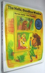 Hello, Goodbye Window, The by- Juster, Norton and Chris Raschka, Illust. by: Chris Raschka - Product Image