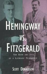 Hemingway Vs. Fitzgerald: The Rise and Fall of a Literary FriendshipDonaldson, Acott  - Product Image