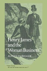 Henry James and the 'Woman Business'Habegger, Alfred - Product Image
