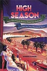 High Season: How One French Riviera Town Has Seduced Travelers for Two Thousand YearsKanigel, Robert - Product Image