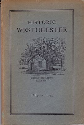 Historic Westchester 1683 - 1933: Glimpses of County HistoryCushman, Elisabeth and Herbert Nichols - Product Image
