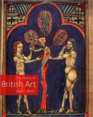 History of British Art 600 - 1600, TheAyers (Ed.), Tim - Product Image