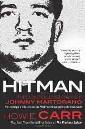 Hitman: the untold story of Johnny Martorano: Whitey Bulger's enforcer and the most feared gangster in the underworldCarr, Howie - Product Image