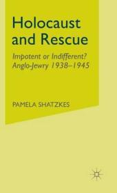 Holocaust and Rescue: Impotent or Indifferent? Anglo-Jewry 1938-1945Shatzkes, Pamela - Product Image