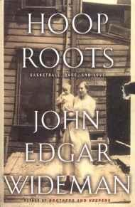 Hoop Roots: Basketball, Race, and LoveWideman, John Edgar - Product Image