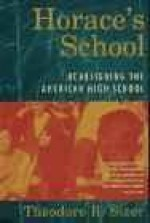 Horace's School: Redesigning the American High Schoolby: Sizer, Theodore R. - Product Image