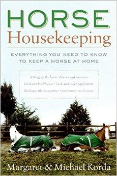Horse Housekeeping: Everything You Need to Know to Keep a Horse at HomeKorda, Margaret and Michael, Illust. by: Michael Korda - Product Image
