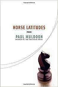 Horse Latitudes: PoemsMuldoon, Paul - Product Image