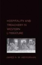 Hospitality and Treachery in Western Literatureby: Heffernan, James A. W. - Product Image