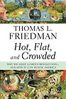 Hot, Flat, and Crowded: Why We Need a Green Revolution--and How It Can Renew AmericaFriedman, Thomas L. - Product Image