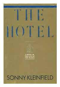 Hotel, The: A Week in the Life of the PlazaKleinfield, Sonny - Product Image