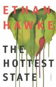 Hottest State, The Hawke, Ethan - Product Image