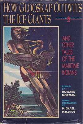 How Glooskap Outwits the Ice Giants and Other Tales of the Maritime IndiansNorman, Howard/Michael McCurdy - Product Image