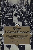 How I Found America: Collected Stories of Anzia YezierskaYezierska, Anzia - Product Image