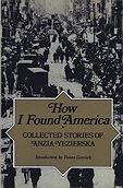 How I Found America: Collected Stories of Anzia YezierskaYezierska, Anzia - Product Image