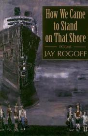 How We Came to Stand on That ShoreRogoff, Jay - Product Image