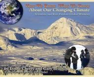 How We Know What We Know About Our Changing Climate: Scientists and Kids Explore Global WarmingCherry, Lynne - Product Image