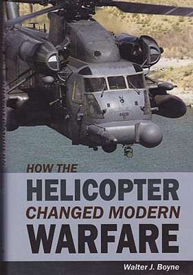 How the Helicopter Changed Modern Warfare (SIGNED COPY)Boyne, Walter J. - Product Image