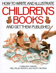 How to Write and Illustrate Children's BooksBicknell, Treld Pelkey (Editor) - Product Image