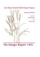 Hunger Report 1995, The : The Alan Shawn Feinstein World Hunger Program, Brown University, Providence, Rhode Islandby: Messer, E. (Editor) - Product Image