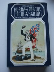 Hurrah for the life of a sailor!: Life on the lower-deck of the Victorian NavyWinton, John - Product Image