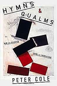 Hymns & Qualms: New and Selected Poems and TranslationsCole, Peter - Product Image
