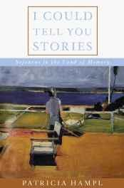 I Could Tell You Stories: Sojourns In the Land of Memory (SIGNED)Hampl, Patricia - Product Image