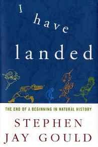 I Have Landed: The End of a Beginning in Natural HistoryGould, Stephen Jay - Product Image