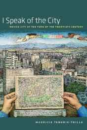 I Speak of the City: Mexico City at the Turn of the Twentieth CenturyTenorio-Trillo, Mauricio - Product Image