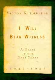 I Will Bear Witness: A Diary of the Nazi Years, 1942-1945Klemperer, Victor - Product Image