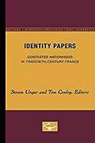 Identity Papers: Contested Nationhood in Twentieth-Century FranceConley, Tom (Editor) - Product Image