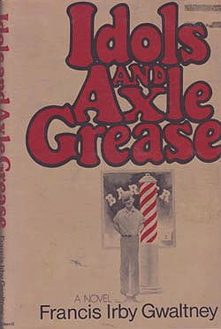 Idols and Axle GreaseGwaltney, Francis Irby, Illust. by: Barbara   Norris - Product Image