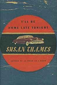 I'll Be Home Late Tonight Thames, Susan - Product Image