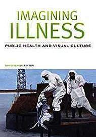 Imagining Illness: Public Health and Visual CulturePress, University Of Minnesota - Product Image