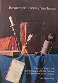 Important Information Inside: The art of John F. Peto and the idea of still-life painting in Nineteenth-Century AmericaWilmerding, John - Product Image