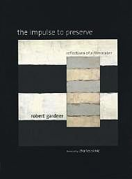 Impulse To Preserve, The - Reflections of a FilmmakerGardner, Robert  - Product Image