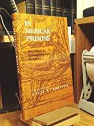 In Mexican Prisons: The Journal of Eduard Harkort, 1832-1834Brister, Louis E. - Product Image