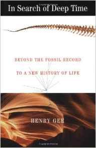 In Search of Deep Time: Beyond the Fossil Record to a New History of LifeGee, Henry - Product Image
