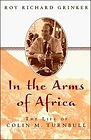 In the Arms of Africa: The Life of Colin TurnbullGrinker, Roy Richard - Product Image
