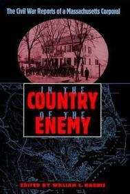 In the Country of the Enemy: The Civil War Reports of a Massachusetts Corporal (New Perspectives on the History of the South)Harris, William C. - Product Image