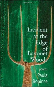 Incident at the Edge of Bayonet Woods: PoemsBohince, Paula - Product Image