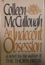 Indecent Obsession, An by: McCullough, Colleen - Product Image