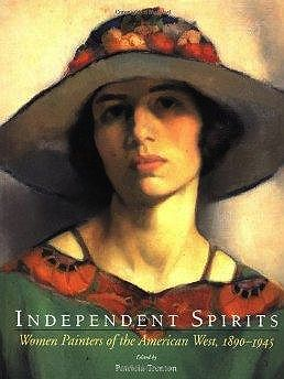Independent Spirits: Women Painters of the American West, 1890-1945Trenton, Patricia - Product Image