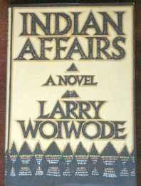 Indian affairs: a novelWoiwode, Larry - Product Image