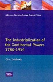 Industrialization of the Continental Powers, 1780-1914, The Trebilcock, Clive - Product Image