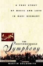 Inextinguishable Symphony, The: A True Story of Music and Love in Nazi GermanyGoldsmith, Martin - Product Image