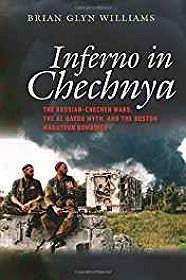 Inferno in Chechnya: The Russian-Chechen Wars, the Al Qaeda Myth, and the Boston Marathon BombingsWilliams, Brian Glyn - Product Image