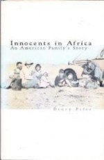 Innocents in Africa: An American Family's Storyby: Pifer, Drury - Product Image